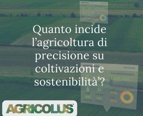 Incidenza agricoltura di precisione su coltivazioni e sostenibilità